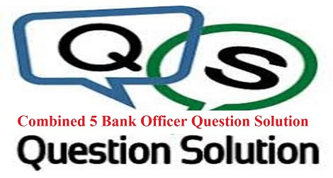 Combination 5 Bank Officer MCQ Question Solution